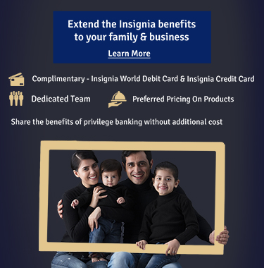 Extend the Insignia benefits to your family & business